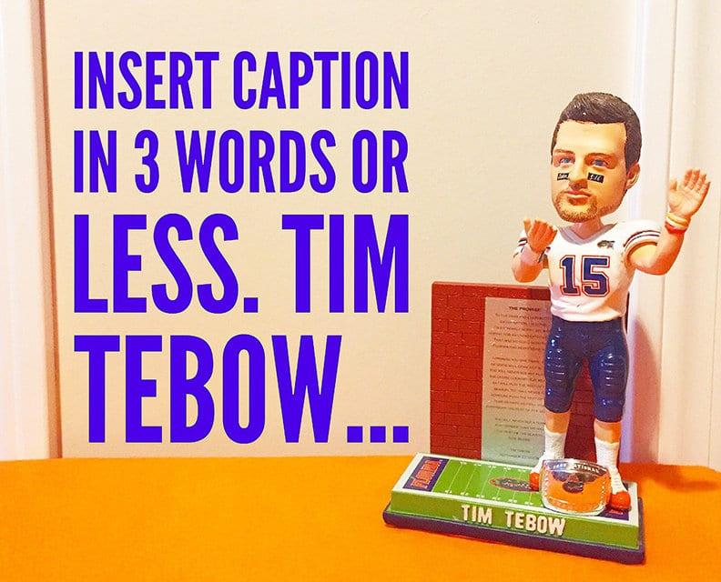 """Insert Caption Bobble """"Tim Tebow"""""""
