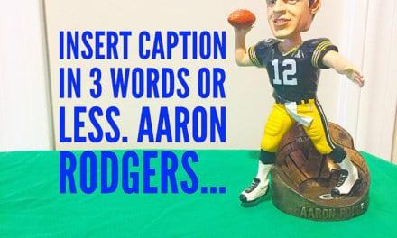 "Insert Caption Bobble ""Aaron Rodgers"""