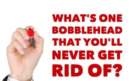 What's one bobblehead that you'll never get rid of?