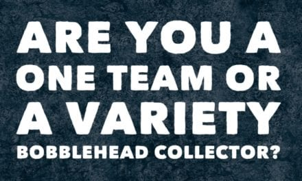 Are you a one team or a variety bobblehead collector?