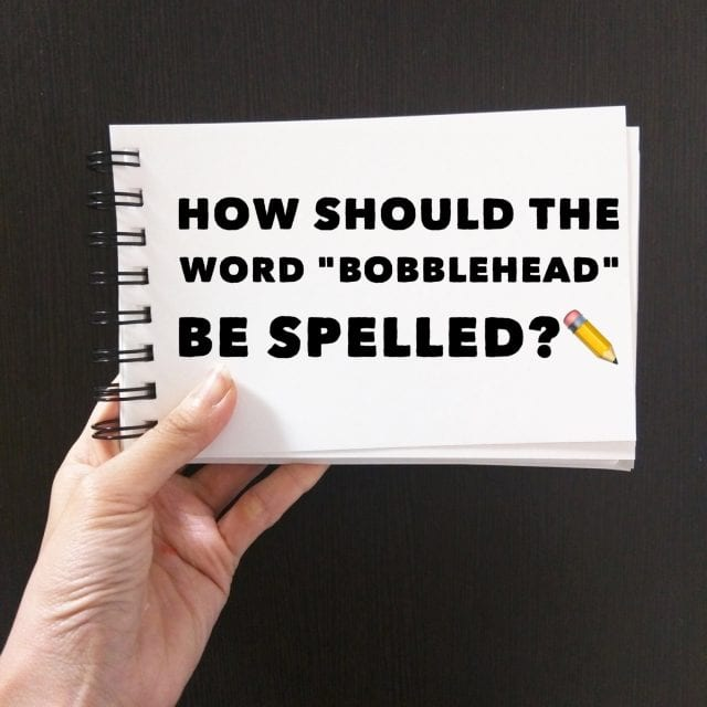 How should bobblehead be spelled?