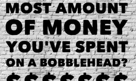 What's the most amount of money you've spent on a bobblehead?
