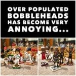 Over populated bobbleheads have become very annoying…