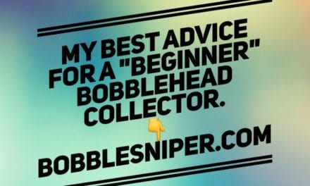 The best advice for a beginner bobblehead collector.