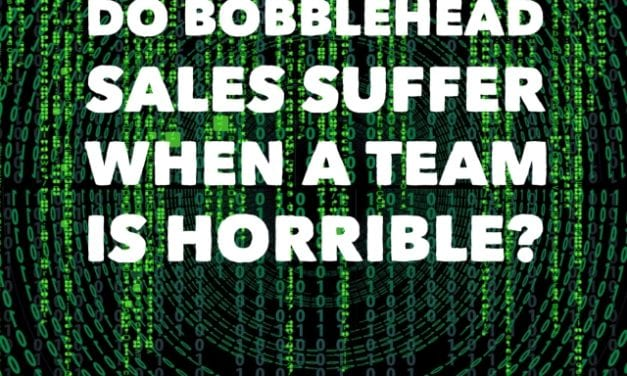 Do bobblehead sales suffer when a team is horrible?