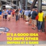 It's a good idea to Snipe other Snipers at a game